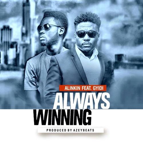 Always Winning ft Gyidi prod. by AzeyBeats