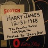 HARRY JAMES live at THE FRONTIER HOTEL , LAS VEGAS 12/31/68