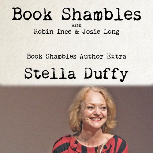 Book Shambles Author Extra - Stella Duffy