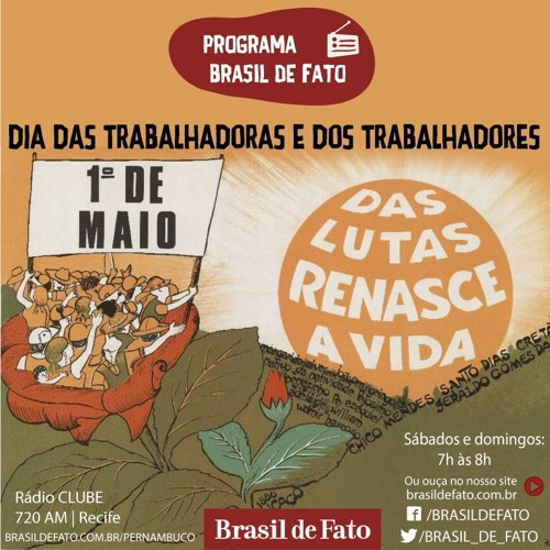 Ouça o Programa Brasil de Fato - Edição Pernambuco - 28/04/18