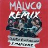 Karetus X Wet Bed Gang - Maluco (Madcomz Remix) Portada del disco