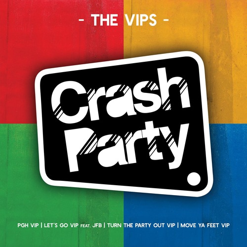 Crash Party - The VIPs *FREE Download* by Crash Party on