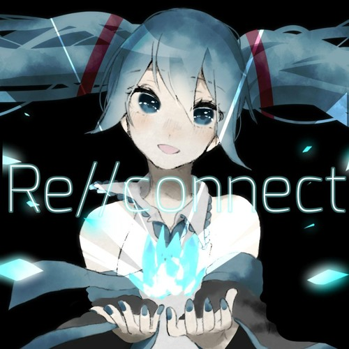 【1st ALBUM】Re//connect【クロスフェード】