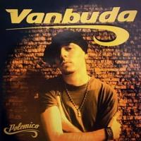 Vanbuda -Donde naces