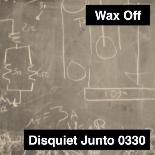 Disquiet Junto Project 0330: Wax Off