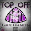 DJ Khaled Top Off BEmix x Blaine Belladonna