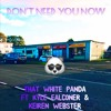 Don't Need You Now - That White Panda FT Kyle Falconer & Kieren Webster mp3