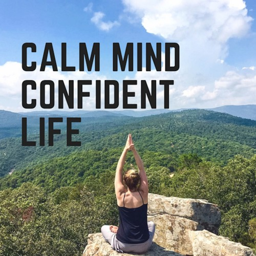 Ep 12. Food & The Mood. Keeping a happy belly for a happy mind: Calm Mind Confident Life