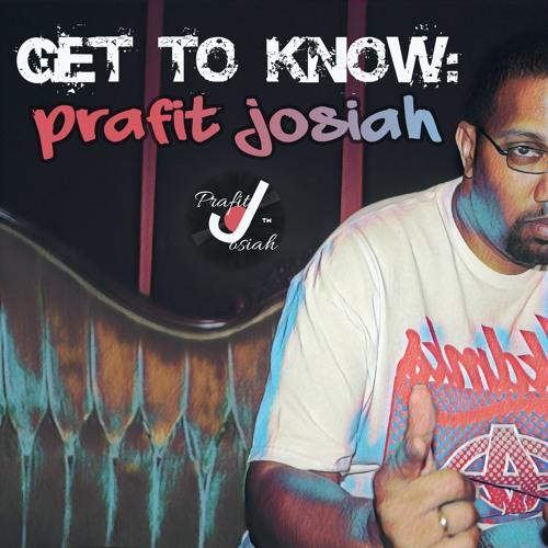 Get to Know: Prafit Josiah
