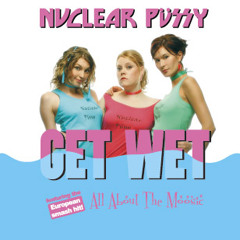 Nuclear Pussy - All About The Moosic