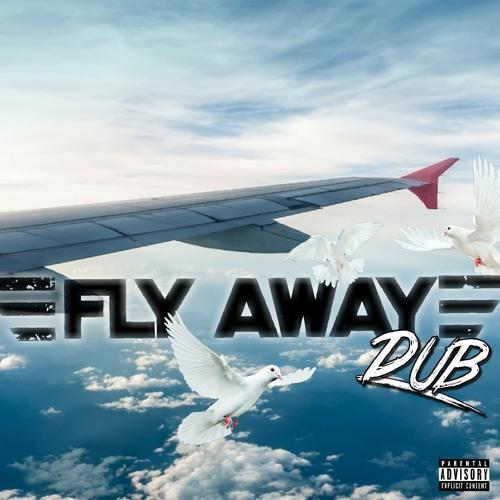 DUB- Fly Away