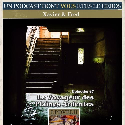 PDVELH 47: Le Voyageur des Plaines Ardentes