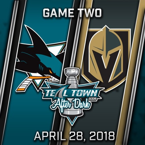 Teal Town USA After Dark (Postgame) West 2nd Round - Game 2 - Sharks @ Golden Knights - 4-28-2018