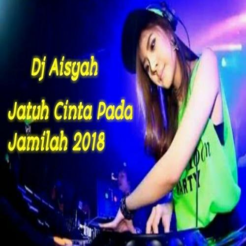 Dj Aisyah Jatuh Cinta Pada Jamilah 2018 Mp3 By Adi Surnawan Free