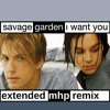Savage Garden - I Want You (Extended MHP Remix)