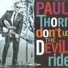 Paul Thorn - Don't Let The Devil Ride