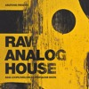Raw Analog House [Sample Pack] - Drum Loops & One Shots, Bass Loops + MIDI