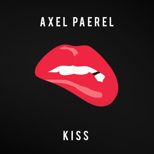 (FREE DOWNLOAD) Axel Paerel - Kiss