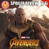 #76 Avengers: Infinity War Spoiler Review