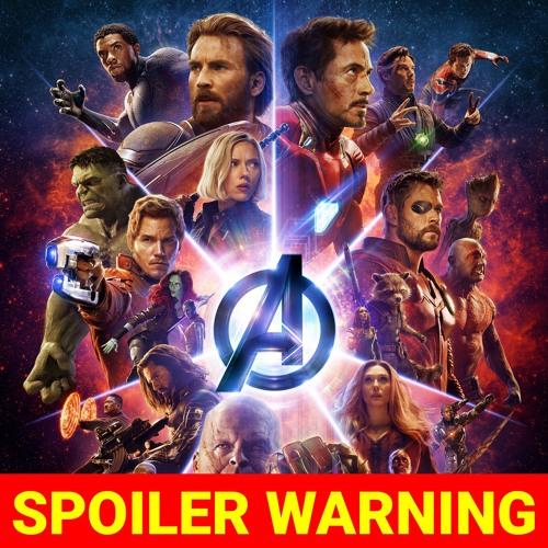 BONUS - [SPOILER WARNING] Our Thoughts On Avengers Infinity War