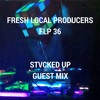 FLP 36 - STVCKED UP Guest Mix