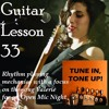 Guitar Lesson 33: Rhythm playing mechanics with a focus on the song Valerie for an Open Mic Night