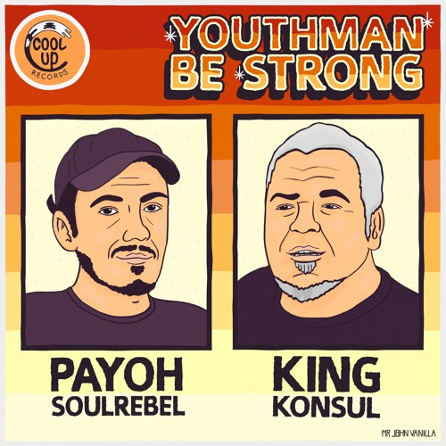 King Konsul ft. Payoh SoulRebel - Youthman Be Strong (Cool Up Records)