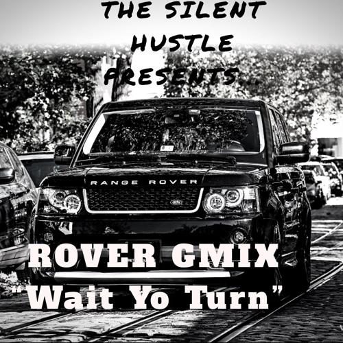 Wait Yo Turn (Rover Gmix)