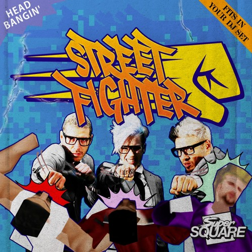 Super Square- Street Fighter by Super Square | Free Listening on