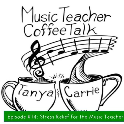 MTCT Episode #14: Stress Relief for the Music Teacher