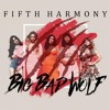 Big Bad Wolf (Acapella) [FILTERED] - Fifth Harmony