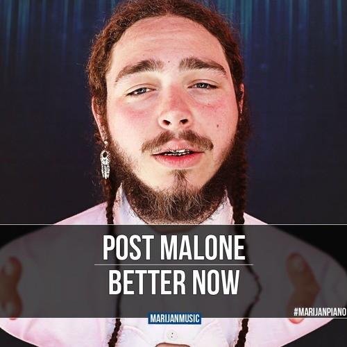 Download Better Now By Post Malone: Marijan Piano Cover By Marijan