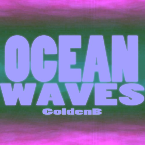 Ocean Waves (Prod. By GoldenB)[Video Link In Description]
