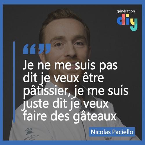 #33 Nicolas Paciello - Chef pâtissier : Viser les étoiles puis réussir à en ramener 2 !