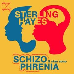 Schizophrenia ft Stan Sono