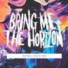 Bring Me The Horizon - Dont Look Down (feat. Orifice Vulgatron Of Foreign Beggars)