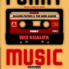 Wiz Khalifa - FUNKY Music (Prod. td202) 56 GRAMS (NEW) Rolling Papers 2: The Weed Album (LEAK) 2018