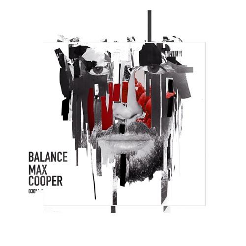 Max Cooper - Balance 030 (Part 1) [Preview Edit]