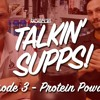 Talkin' Supps Episode 3 - Protein Powders!