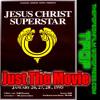 Just The Movie - Jesus Christ Superstar