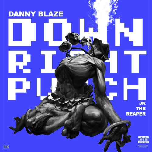 Danny Blaze featuring J.K. The Reaper - Down, Right, Punch