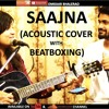 Saajna (Acoustic Cover with Beatboxing) - Omkar Bhalerao (ft. Hoi Nei Them)