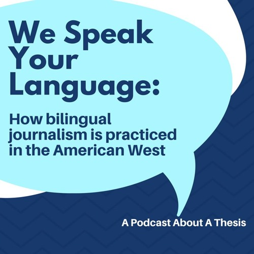 We Speak Your Language: How Bilingual Journalism Is Practiced In The American West