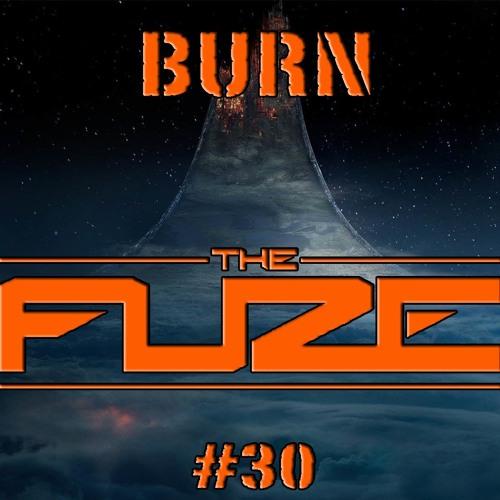 Burn The Fuze #30