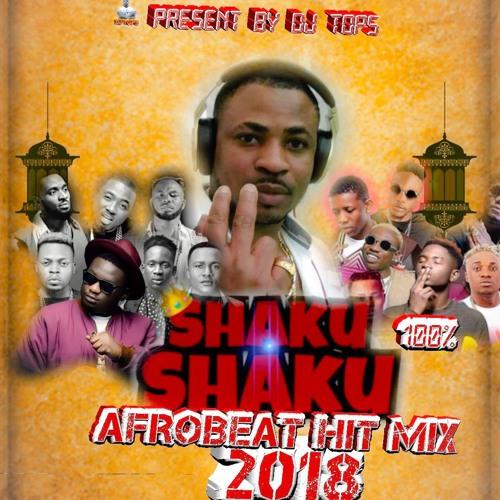 AFROBEAT NAIJA GHANA SHAKU SHAKU MIX 2018 VOL 2 by AFRO BEAT