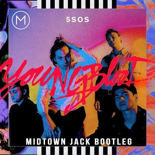 5 Seconds of Summer - Youngblood (MIDTOWN JACK Bootleg) **FREE DOWNLOAD**