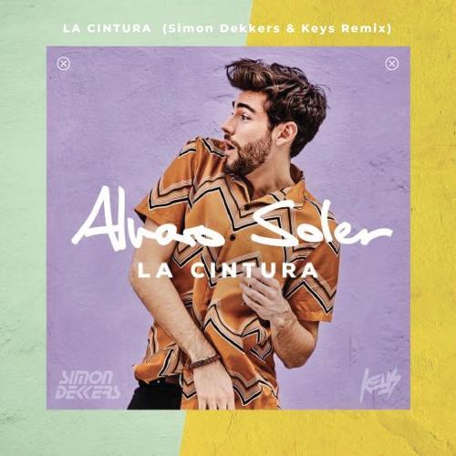 Alvaro Soler - La Cintura (Simon Dekkers & Keys Remix)