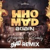 Jahyanai X Bamby - Who Mad Again (Shad remix)