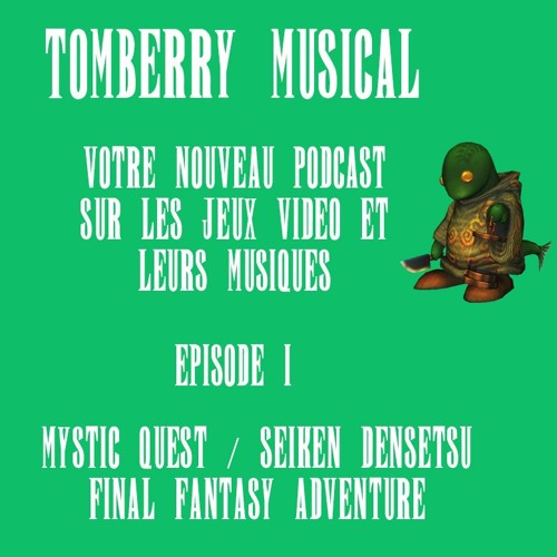 Tomberry Musical Ep. 1 : Seiken Densetsu (Mystic Quest)