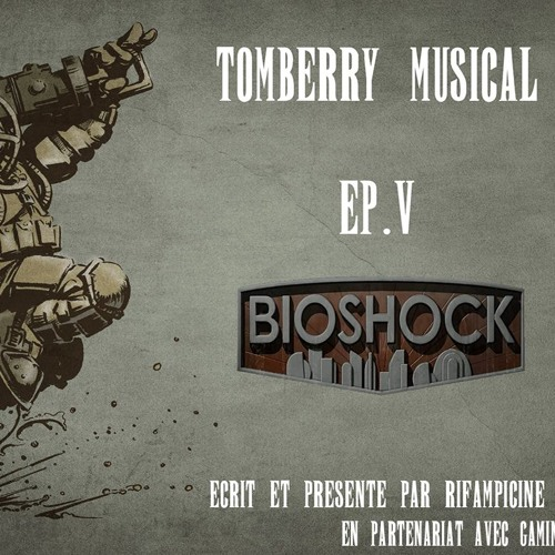Tomberry Musical Ep.5 : Bioshock